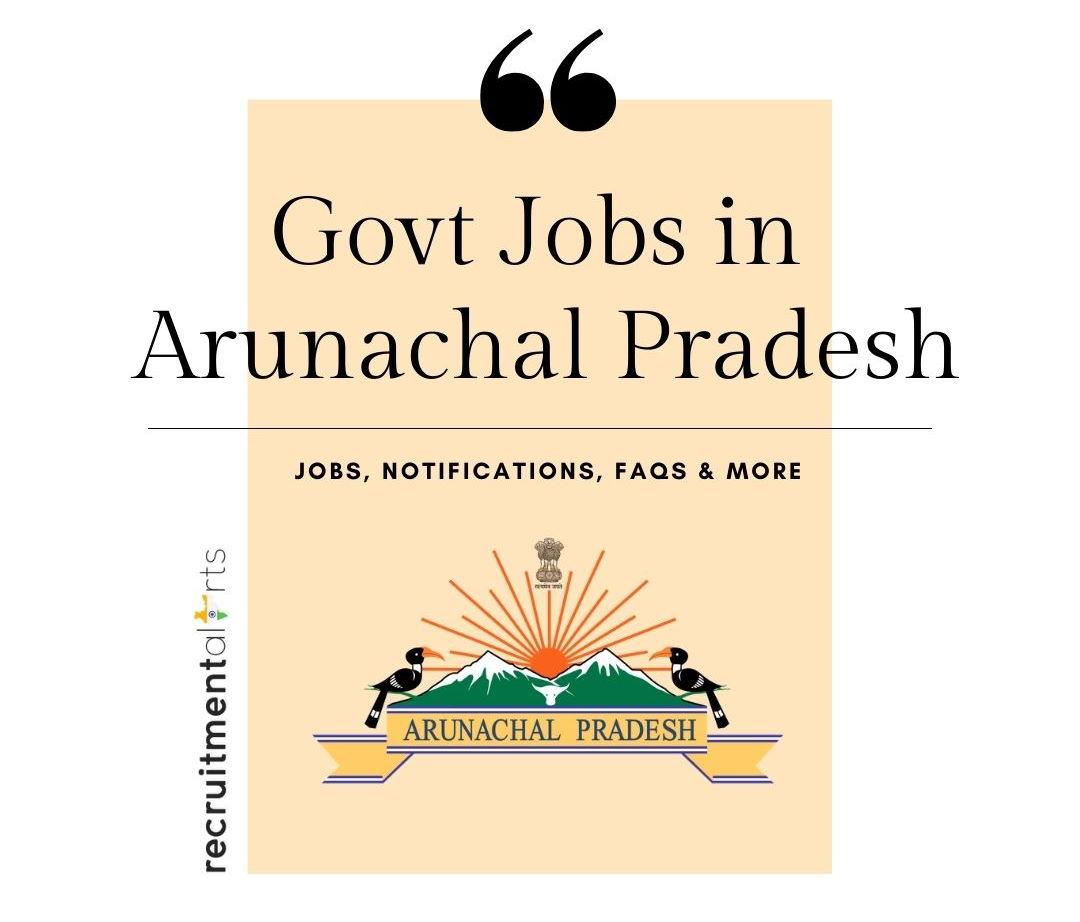 Arunachal Pradesh Govt Jobs 2021