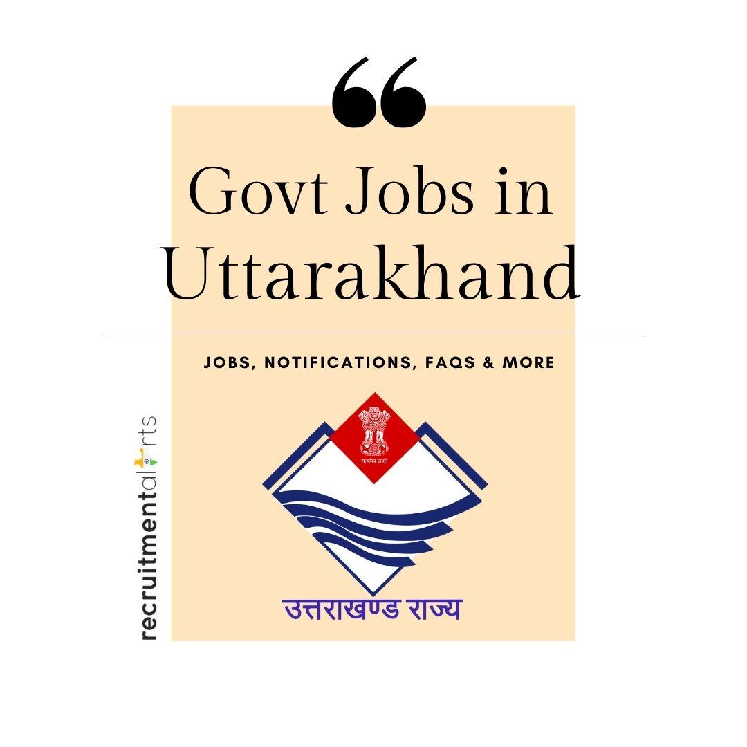 Uttarakhand Govt Jobs 2021